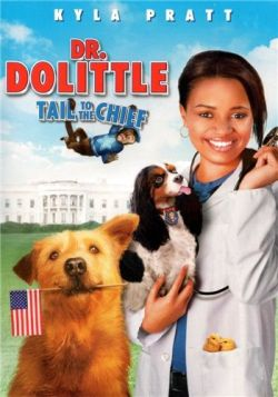 Доктор Дулиттл 4: Хвост главы - Dr. Dolittle: Tail to the Chief