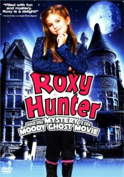 Рокси Хантер и секрет мрачного призрака - Roxy Hunter and the Mystery of the Moody Ghost
