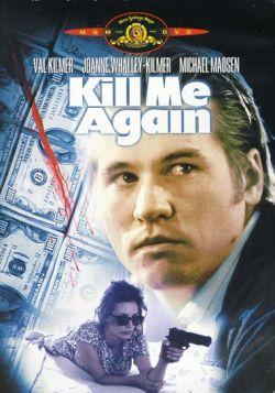 Убей меня снова - Kill Me Again