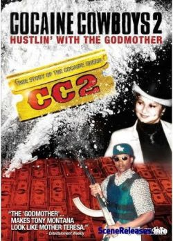 Ковбои - наркоманы 2 - Cocaine Cowboys II: Hustlin with the Godmother