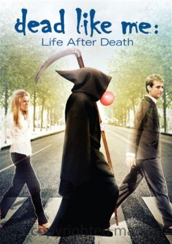������� ��� �: ����� ����� ������ - Dead Like Me: Life After Death