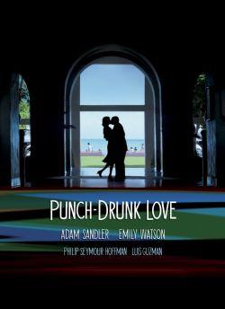 Любовь, сбивающая с ног - Punch-Drunk Love