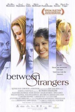 Только между нами - Between Strangers