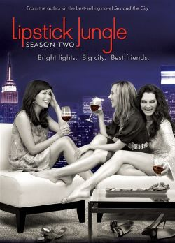 Помадные джунгли. Сезон 2 - Lipstick Jungle. Season II