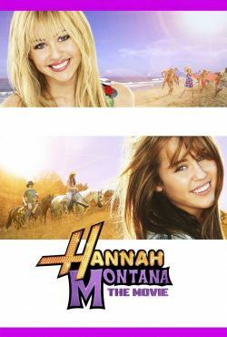 Ханна Монтана: Кино - Hannah Montana: The Movie