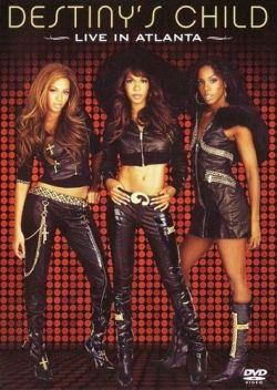 Destinys Child: Live in Atlanta - Destinys Child: Live in Atlanta