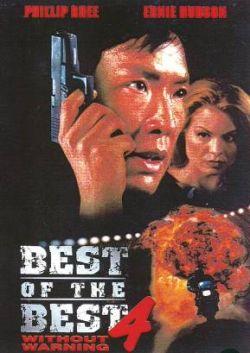 Лучший из лучших 4: Без предупреждения - Best of the Best: Without Warning