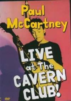 Пол МакКартни - Paul McCartney: Live at the Cavern Club