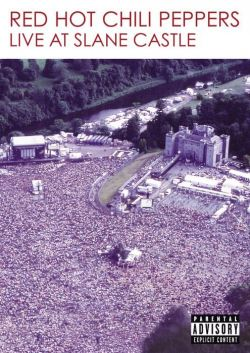 Red Hot Chili Peppers: Live at Slane Castle - Red Hot Chili Peppers: Live at Slane Castle