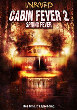 Лихорадка: Весеннее обострение - Cabin Fever 2: Spring Fever
