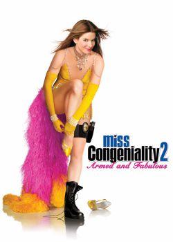 Мисс Конгениальность 2: Прекрасна и опасна - Miss Congeniality 2: Armed $ Fabulous