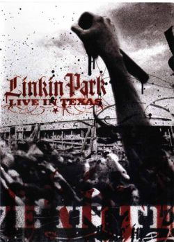Linkin Park: Live in Texas - Linkin Park: Live in Texas