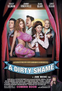 Грязный стыд - A Dirty Shame