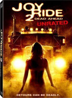Ничего себе поездочка 2: Смерть впереди - Joy Ride: Dead Ahead