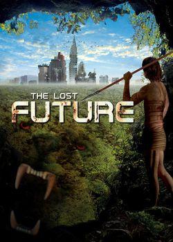 Потерянное будущее - The Lost Future