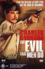 Зло, творимое людьми - (The Evil That Men Do)