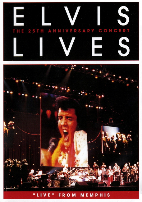 Elvis Lives - The 25th Anniversary Concert Live From Memphis