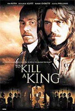 Убить короля - To Kill a King