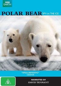 BBC: Белый медведь - Шпион во льдах - (BBC: Polar Bear - Spy on the Ice)