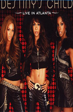 Destiny's Child: Live In Atlanta