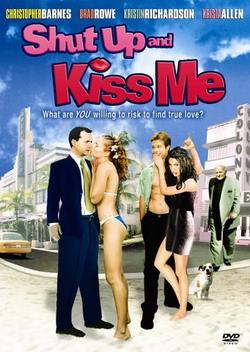 Заткнись и поцелуй меня! - Shut Up and Kiss Me!