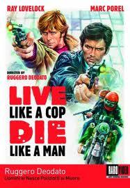 Живи как полицейский, умри как мужчина - (Uomini si nasce poliziotti si muore)