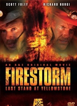 Огненный шторм - Firestorm: Last Stand at Yellowstone