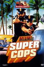 Суперполицейские из Майами - (Miami supercops)