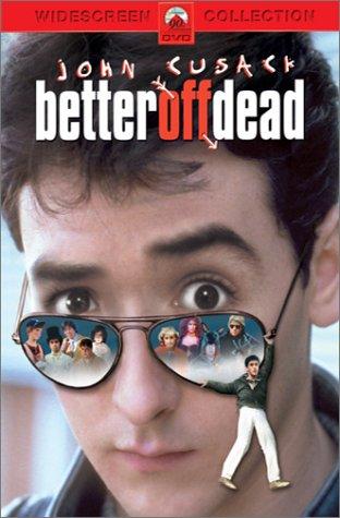 �� ����� ������� - (Better Off Dead)