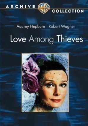 Любовь среди воров - (Love Among Thieves)