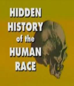 Тайны происхождения жизни. Скрытая история человечества - (Hidden History of the human race)