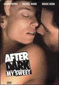 После наступления темноты, моя дорогая - (After Dark, My Sweet)