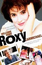 Добро пожаловать домой, Рокси Кармайкл - (Welcome Home, Roxy Carmichael)