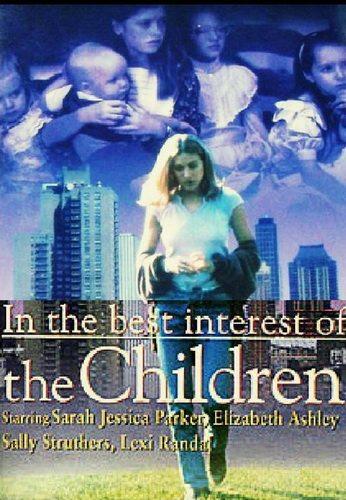 В лучших интересах детей - (In the Best Interest of the Children)