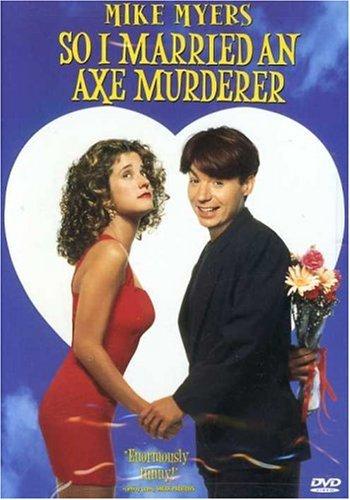 Я женился на убийце с топором - (So I Married An Axe Murderer)