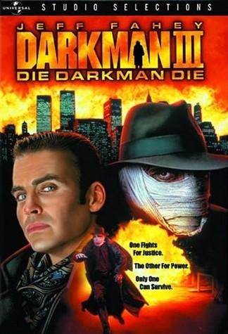 Человек Тьмы 3. Умри Человек Тьмы - (Darkman 3. Die Darkman Die)