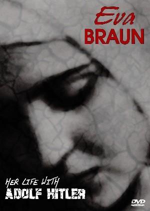 Ева Браун: Ее жизнь с Адольфом Гитлером - (Eva Braun: Her Life with Adolf Hitler)