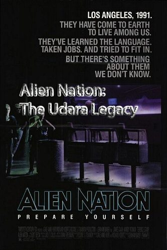 Нация пришельцев: Наследие Удара - (Alien Nation: The Udara Legacy)
