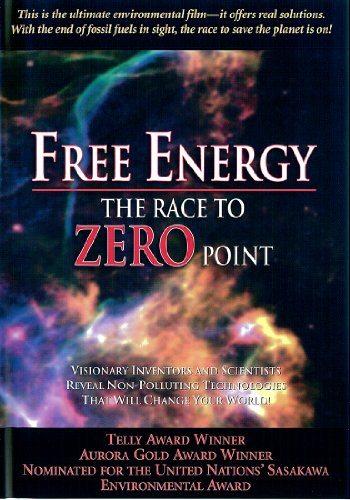 Свободная энергия - Погоня за энергией нулевой точки - (Free Energy - The race to zero point)