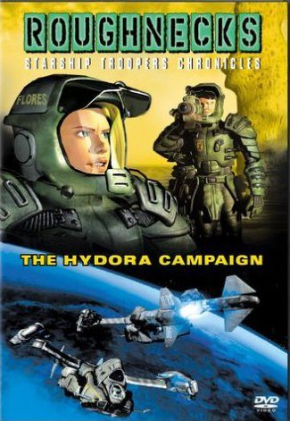 "Звёздный десант 3. Операция ""Гидора"" - (Roughnecks: The Starship Troopers Chronicles. The Hydora Campaign)"
