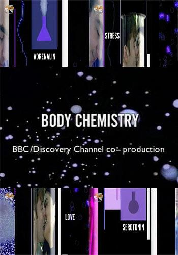 BBC: Химия тела - (Body Chemistry)