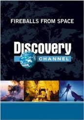Discovery: Огненные шары из космоса - (Discovery: Fireballs From Space)