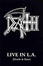 DEATH: Live in L.A.(Death and Raw)