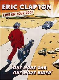 Eric Clapton - One More Car, One More Rider (Live On Tour)