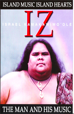 Israel Kamakawiwo'ole - IZ the Man and His Music - Island Music, Island Hearts