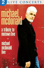 Michael McDonald: Live + A Tribute to Motown - (A Tribute to Motown)