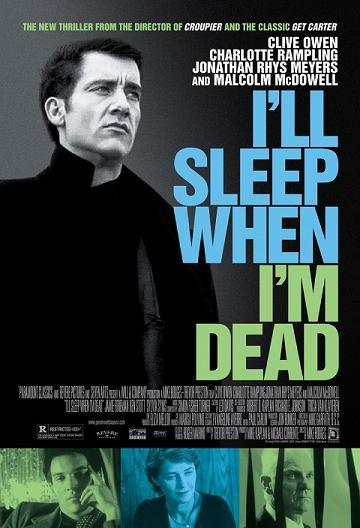 Засну, когда умру - (I'll Sleep When I'm Dead)