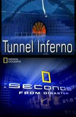 National Geographic: ������� �� ����������. �� � ������� - (Seconds from Disaster. Tunnel Inferno.)