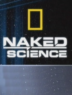 National Geographic: � ����� ������ �����: ���� � ������� ����� - (Naked Science)