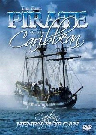 Настоящий пират Карибского моря: Капитан Генри Морган - (The Real Pirate of the Caribbean: Captain Henry Morgan)
